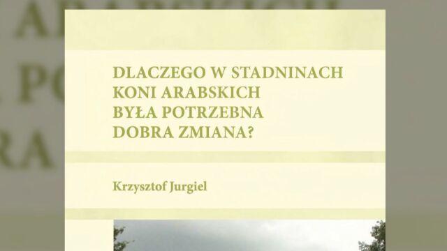 Krzysztof Jurgiel napisał książkę o stadninach koni arabskich