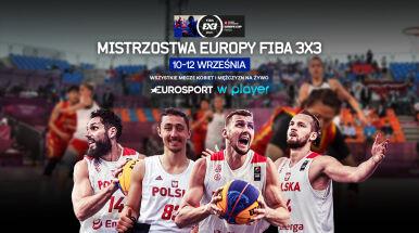 Mistrzostwa Europy FIBA w koszykówce 3x3 na żywo w Playerze i Eurosporcie 2