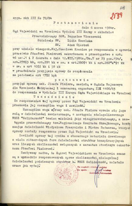 6 marca 1984 roku Sąd Wojewódzki we Wrocławiu przyjął od sądu rejonowego sprawę Józefa Piniora do rozpoznania. Powód: szczególna waga i zawiłość
