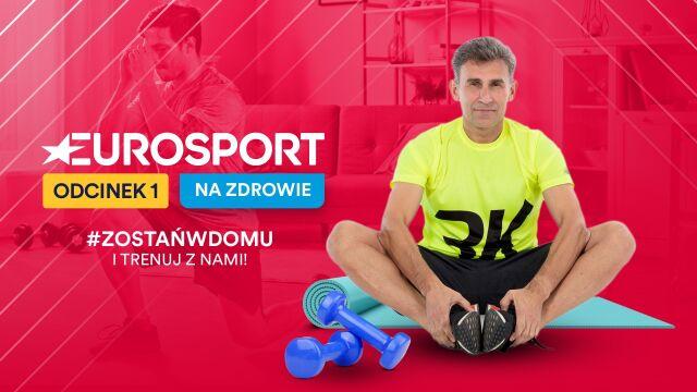 Eurosport na zdrowie - 1. odcinek