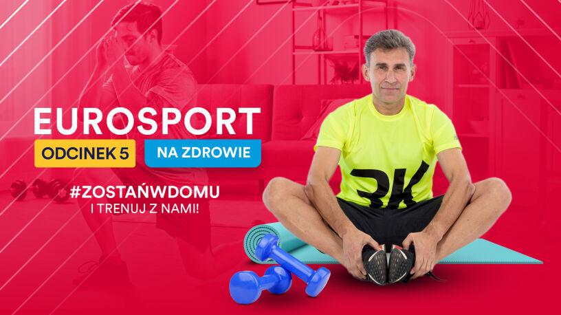 """""""Eurosport - na zdrowie"""". Piątkowy trening z Robertem Korzeniowskim"""