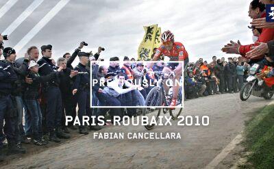 Poprzednio w Paryż - Roubaix. Dominacja Cancellary w 2010