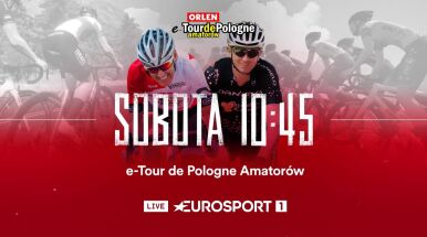 Trzeci etap ORLEN e-Tour de Pologne Amatorów od 10.45 w Eurosporcie 1