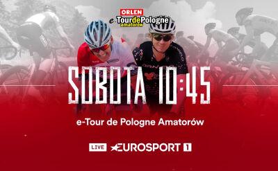 Orlen e-Tour de Pologne Amatorów na żywo w Eurosporcie 1