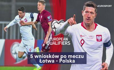 5 wniosków po meczu Łotwa - Polska