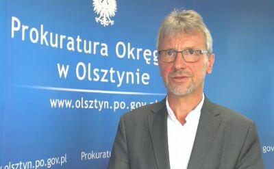 Rzecznik Prokuratury Okręgowej w Olsztynie o wszczęciu śledztwa