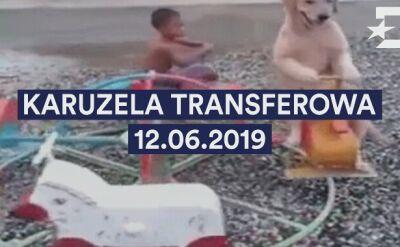 Karuzela transferowa 12.06.2019