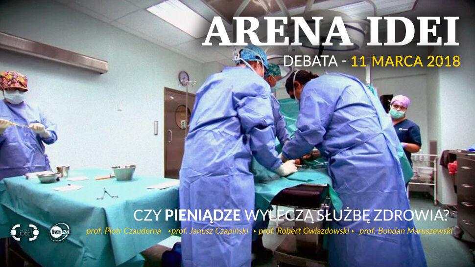 """Czy pieniądze wyleczą polską służbę zdrowia? Debata w """"Arenie Idei"""""""